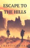 Escape to the Hills // Newt x Reader cover
