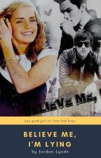 Believe Me, I'm Lying [New & Improved] by JordanLynde
