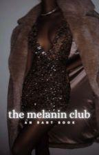1 | THE MELANIN CLUB➢ MISC by szasdoves