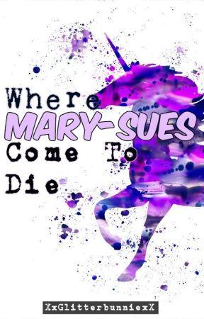 Where Mary-Sues Come To Die by XxGlitterbunniexX