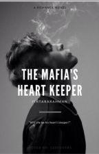The Mafia's Heart's Keeper by ishtararahman