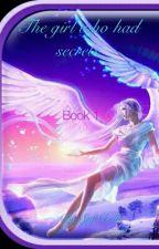 The girl who had secrets Book 1 by SoftBella