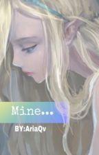 Mine... بقلم AriaQv