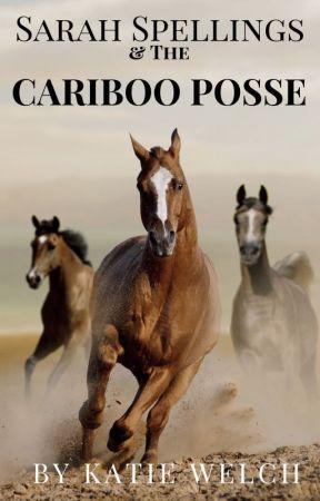 Sarah Spellings & The Cariboo Posse by BeesKatieWelch