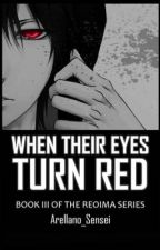 When Their Eyes Turn Red [Book III of the Reoima Series] ni Arellano_Sensei