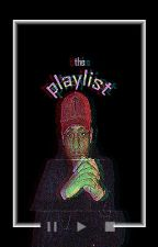 the playlist.  by asshhhhaa