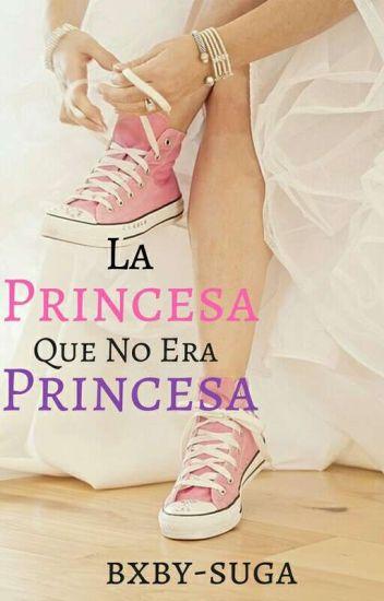 ®La Princesa Que No Era Princesa [r.d.g.]