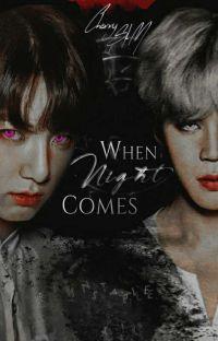 When Night Comes ▪ Jikook [18+] [SEM REVISÃO] cover