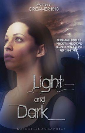 Light and Dark [PROSSIMAMENTE] by Dreamer1810