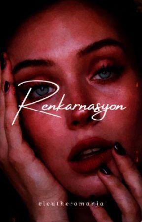 Renkarnasyon by _eleutheromania_1