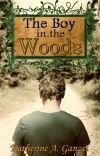 The Boy in the Woods (2014 Wattys Winner, Wattpad Version) cover