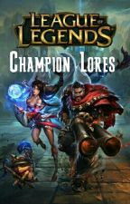 League Of Legends: Champion Lores by disnoca