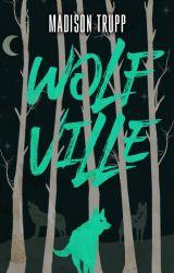 WOLFVILLE by MadisonTrupp