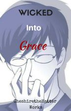 Wicked Into Grace  Kyoya Ootori  by Sir_King_Author