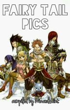 Fairy Tail Pics (Book 1) by Wizardsaint