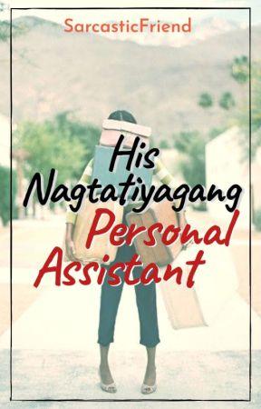 His NPA- Nagtatiyagang Personal Assistant [COMPLETED] by SarcasticFriend