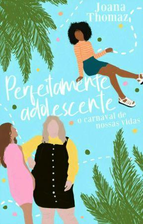 Perfeitamente Adolescente by JoanaThomaz