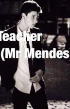 Teacher (Mr Mendes) by midnight_sun_101