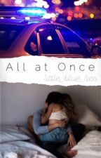 All at Once (Complete) by little_blue_lies