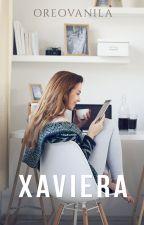 XAVIERA [Completed] oleh oreovanila