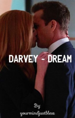 Darvey - dream  by yourmindjustblew