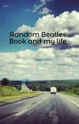 Random Beatles Book and my life by beatlegirl9