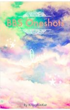 BBS Oneshots by KrazyKinKat