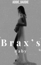 Brax's Baby by Addie_Baddie