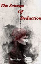 The Science of Deduction by FloraFey