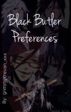 Black Butler Preference (and maybe Imagines) by grimmycrevan_xxx