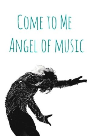 Come to Me, Angel of Music by tommo_hemmo96