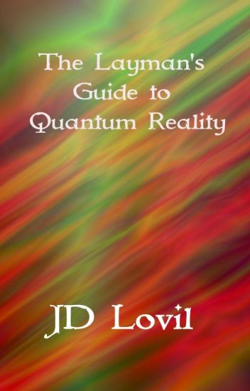 The Layman'sGuide ToQuantum Reality
