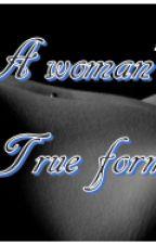 A woman's true form by ElliottWilliams17