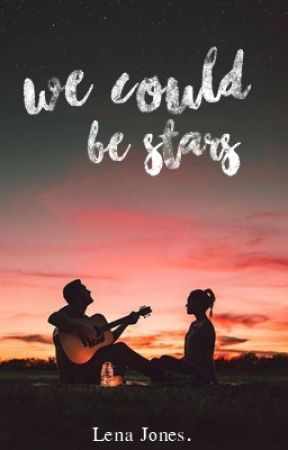 we could be stars by LenaJ0nes