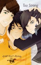 Too strong. (A Percy Jackson fan fic) by khadijiah1