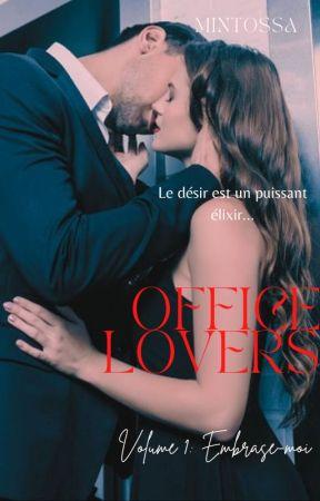 Office Lovers: 1-Embrase-moi [EN RÉÉCRITURE] by Mintossa