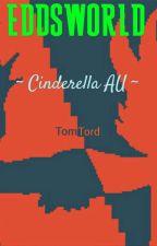 EDDSWORLD ~Cinderella AU~ by enby-tainment