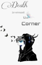 Death is Around the Corner by LastLightAlive