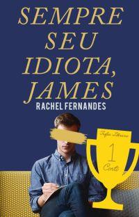 Sempre Seu Idiota, James | ✓ cover