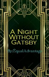 A Night Without Gatsby by EqualAdvantage