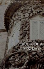 Book of a 1000 Days by CeleanaSaradothian