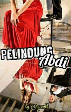 PELINDUNG ABDI (✔) by xAnnaKay