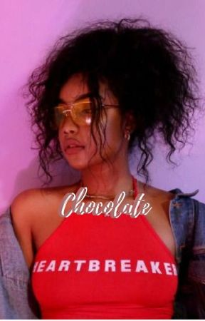 Chocolate; E.D by champagnedolan