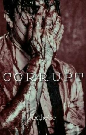 Corrupt. by axethetic