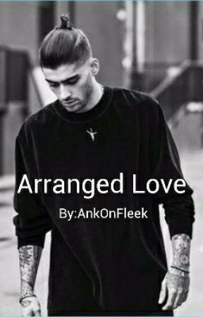 Arranged Love - A Zayn Malik Fanfiction by yagalsonfleek