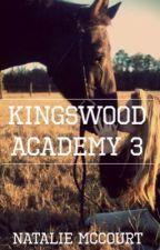 KingsWood Academy 3: Drama by NatalieMccourt