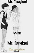 Mr.Tangkad Meets Ms. Tangkad by _OrangeLover