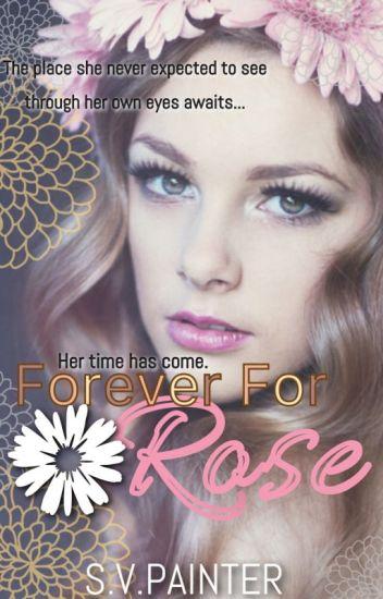 Forever for Rose