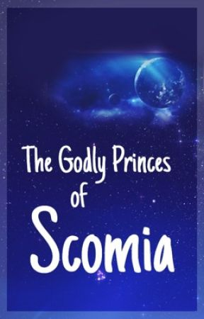 The Godly Princes Of Scomia by bxntlee