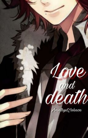 Love and Death ~Diabolik Lovers~ by AmethystJohnson